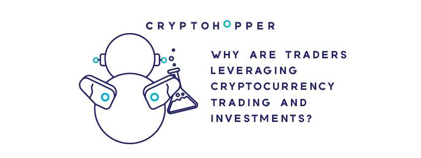 Why are Traders Leveraging on Cryptocurrency Trading and Investments