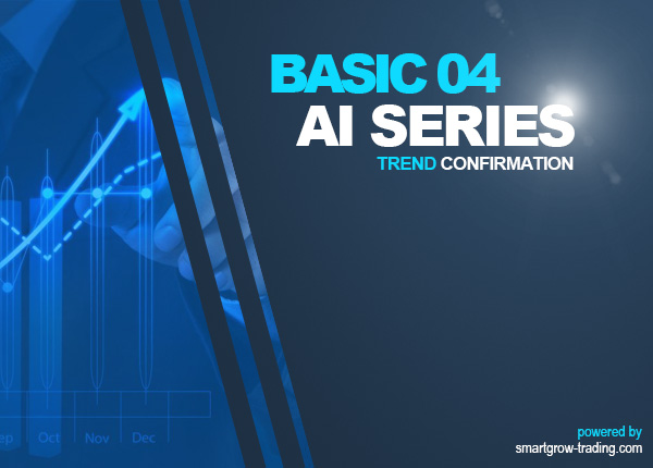Basic 04 - AI Series - Trend Confirmation